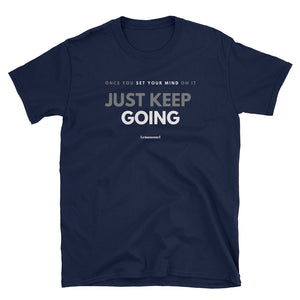 Just Keep Going Tee - C01
