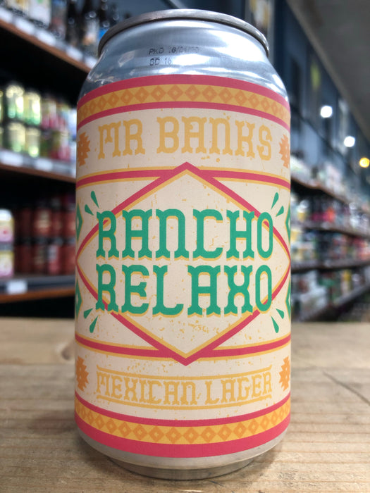 Mr Banks Rancho Relaxo - Mexican Lager 355ml Can