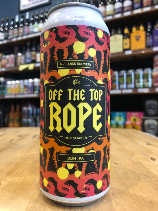 Mr Banks Off The Top Rope: Hop Soaked DDH IPA 550ml Can