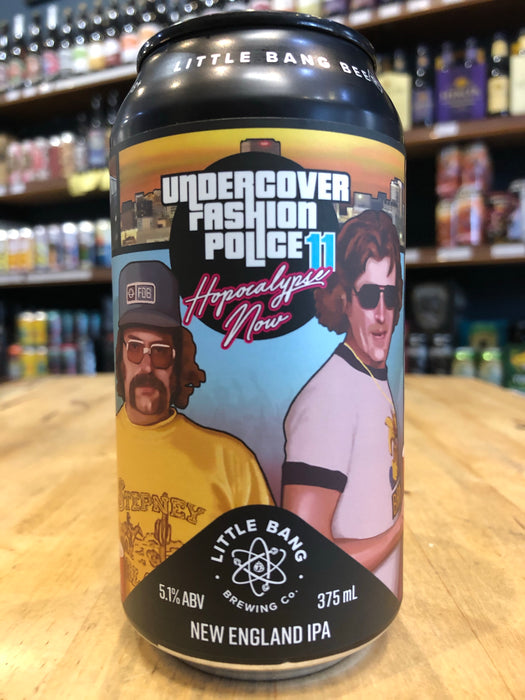 Little Bang Undercover Fashion Police 11 - Hopocalypse Now 375ml Can