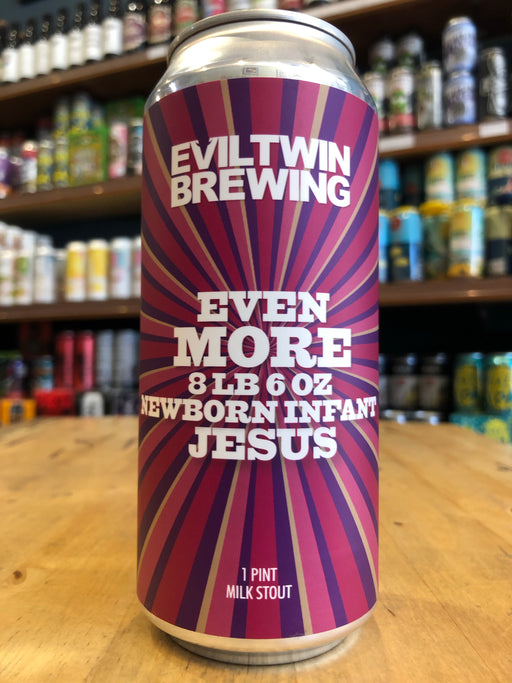 Evil Twin Even More Newborn Infant Jesus 473ml Can