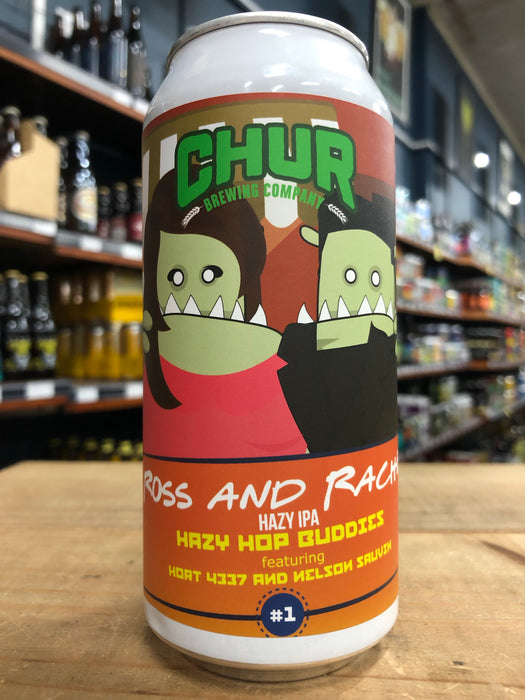 Chur Hop Ross And Rachel - Hazy Hop Buddies #1 440ml Can