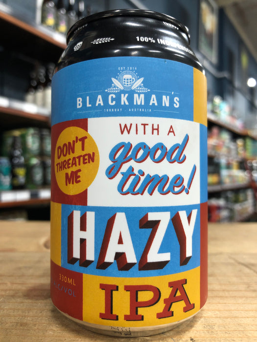 Blackman's Don't Threaten Me With A Good Time Hazy IPA 330ml Can