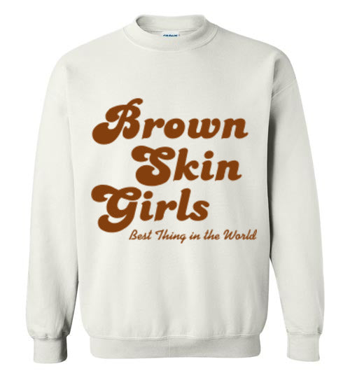 Brown Skin Girls Crew
