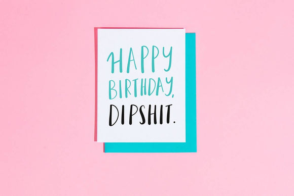 Happy Birthday Dipshit Card