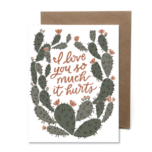 I Love You So Much It Hurts Card