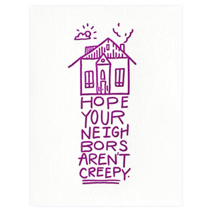 Hope Your Neighbors Aren't Creepy Card