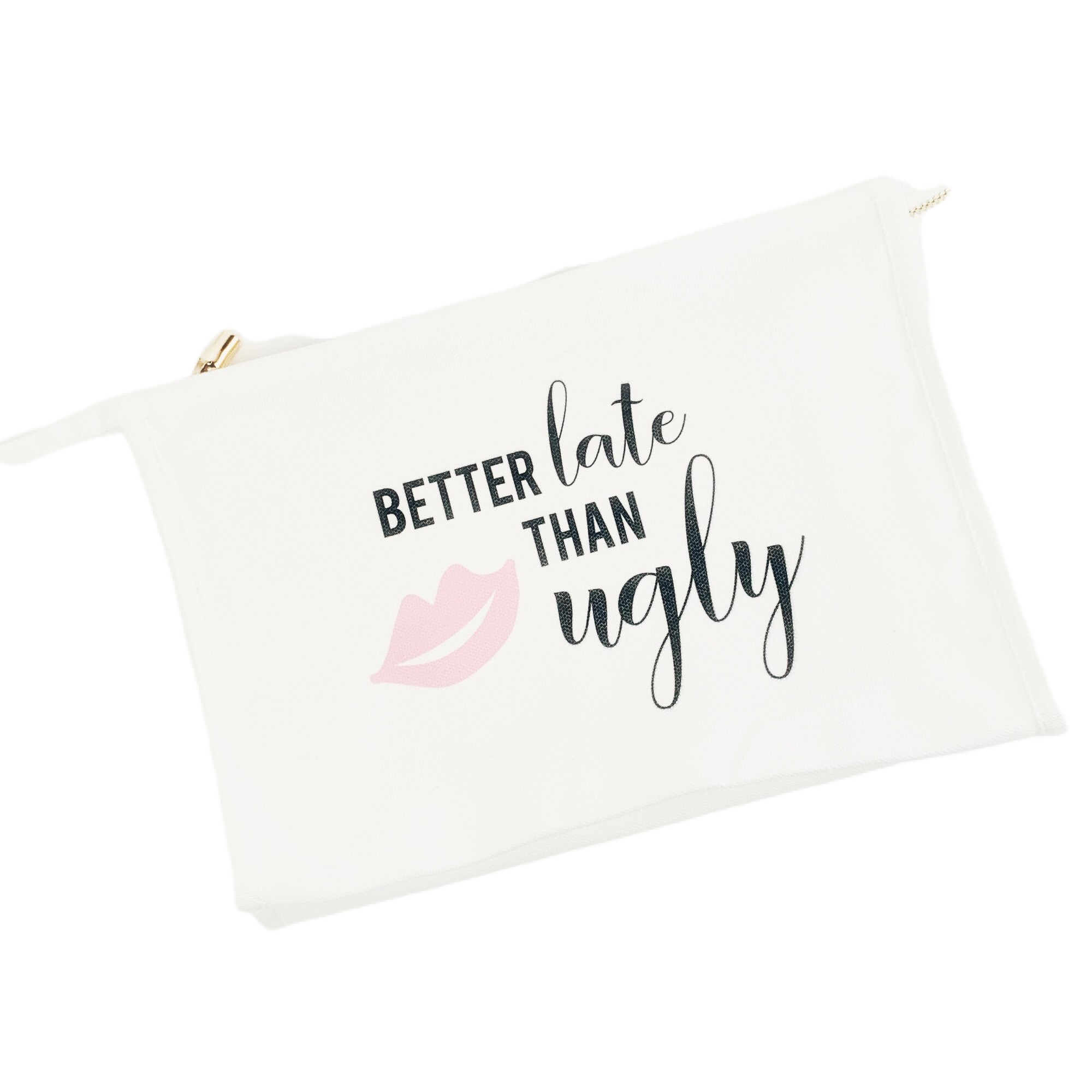 'Better Late Than Ugly' Traveler Cosmetic Bag