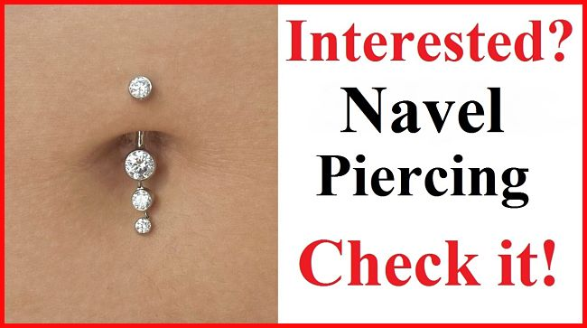 Interested? NAVEL PIERCING Check It Out!