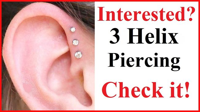 Interested? TRIPLE HELIX PIERCING Check It Out!