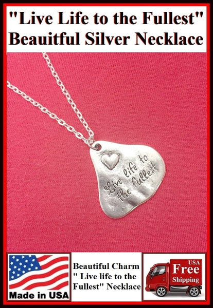 """Live Life to the Fullest"" Beautiful Charm Silver Necklaces."
