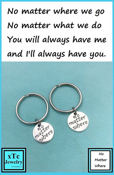 2 Best Friends, NO MATTER WHERE Key Chains. Long Distance. Moving Gift.