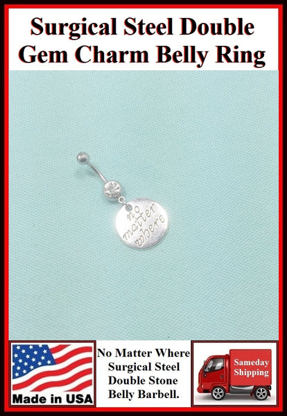 No Matter Where Silver Charm Surgical Steel Belly Ring.
