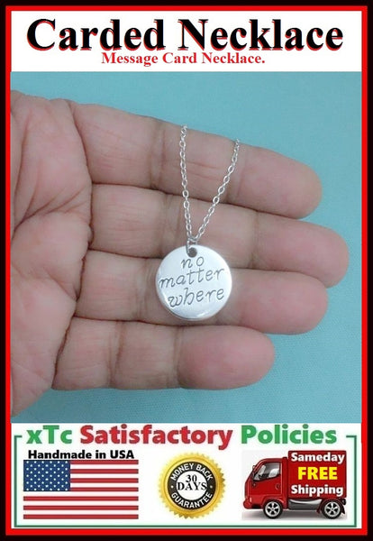 BF Gift; Silver NO MATTER WHERE Charm Necklace.