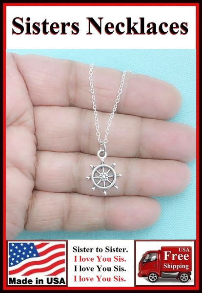 Thank You Sister; Handcrafted Silver Ship's Wheel Charm Necklace.