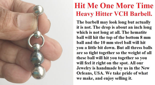Hit me One more Time HEAVY HITTER VCH Piercing Barbell.