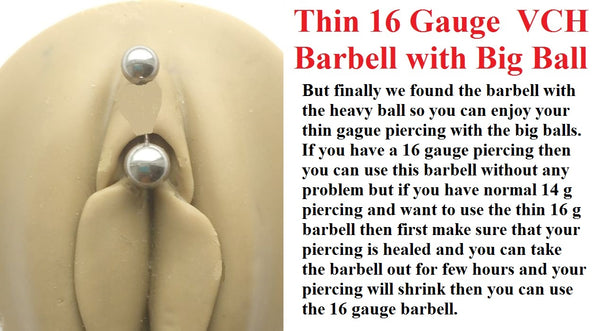 THIN 16 Gauge with BIG BALL Sterilized Surgical Steel VCH Piercing Barbell.