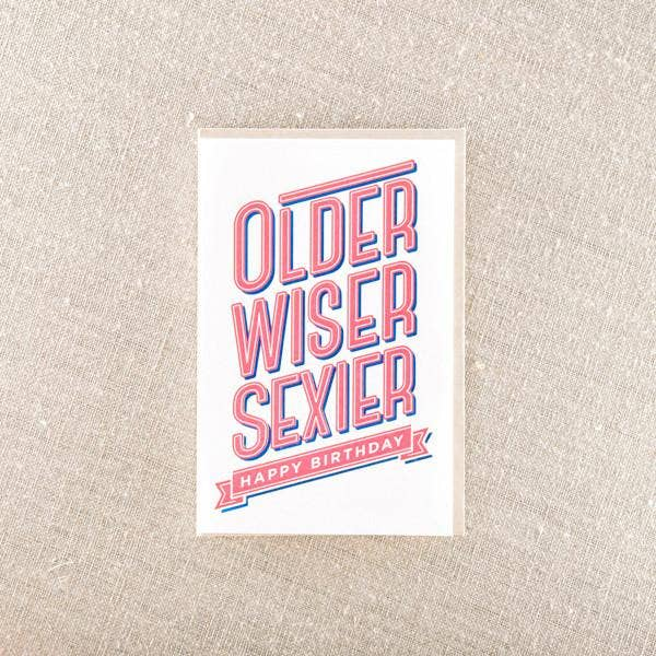 Older Wiser Sexier Greeting Card