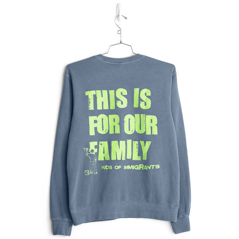 THIS IS FOR OUR FAMILY SWEATER - SUN-DRIED BLUE
