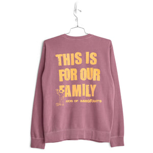 THIS IS FOR OUR FAMILY SWEATER - SUN-DRIED MAROON