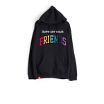 SUPPORT YOUR FRIENDS HOODIE - BLACK MULTI