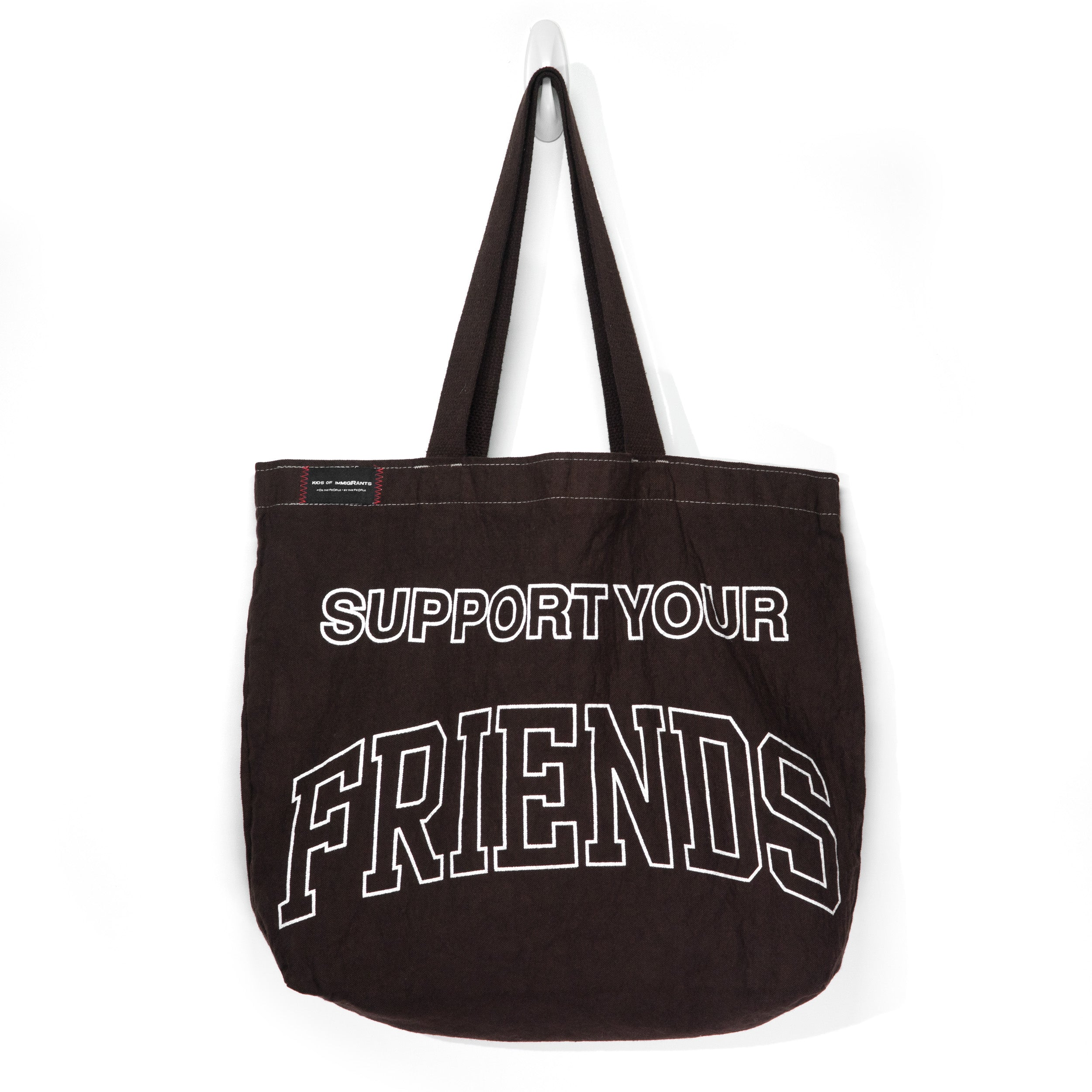 SUPPORT YOUR FRIENDS TOTE BAG - CHOCOLATE