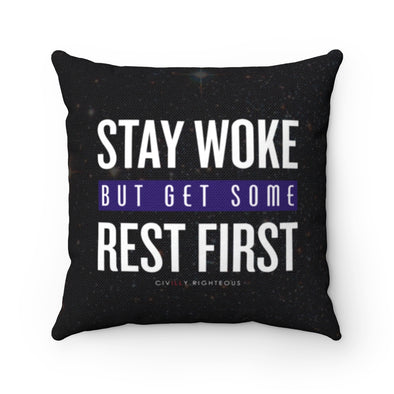 Stay Woke But Get Some Rest First - Spun Polyester Pillow