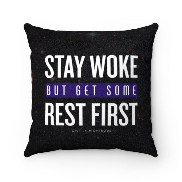 Stay Woke But Get Some Rest First - Faux Suede Pillow