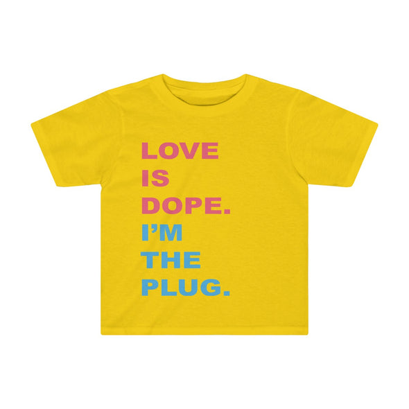 Love Is Dope - Toddlers T Shirt