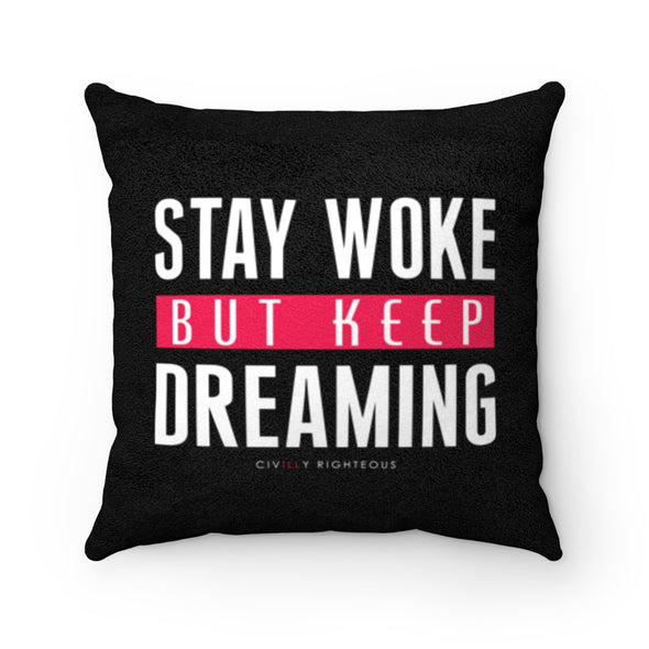 Stay Woke But Keep Dreaming, Black - Faux Suede Pillow