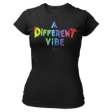 A Different Vibe - Ladies T Shirt