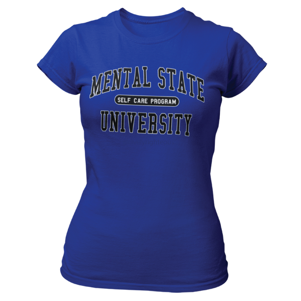 Mental State University - Ladies T Shirt