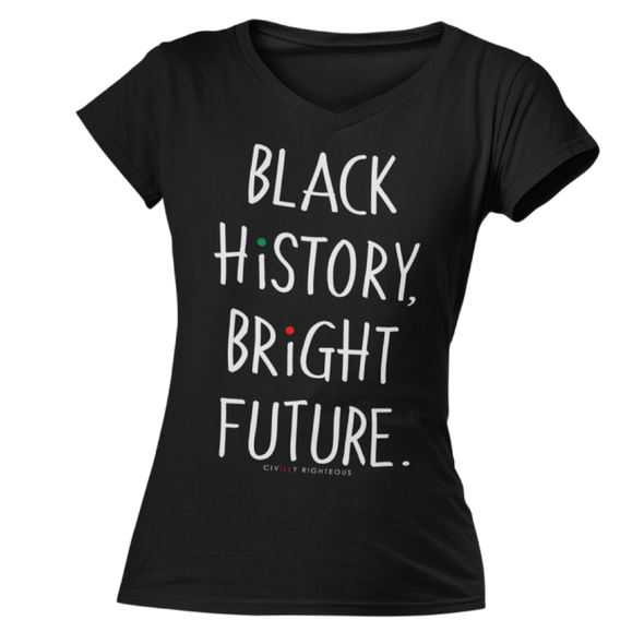 Black History, Bright Future - Ladies T Shirt