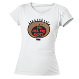 We All We Got - Ladies T Shirt