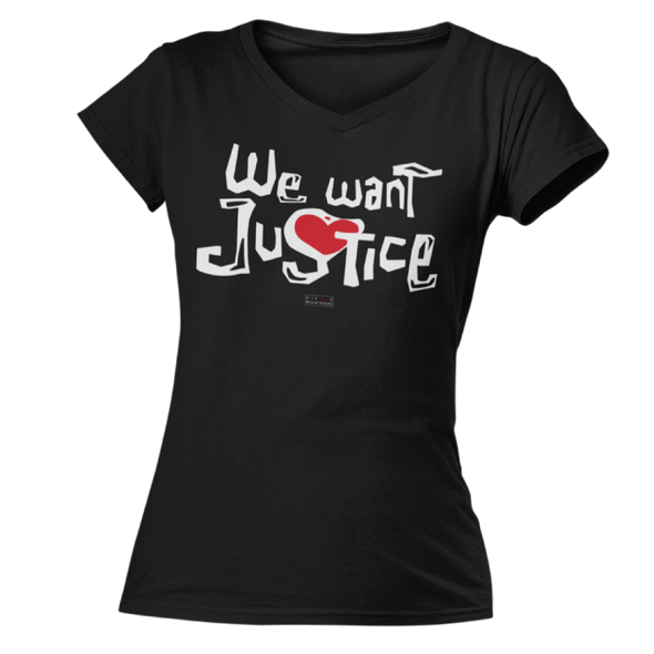 We Want Justice - Ladies T Shirt