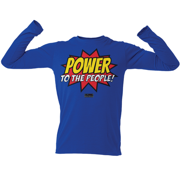 Power To The People! - Unisex Long Sleeve