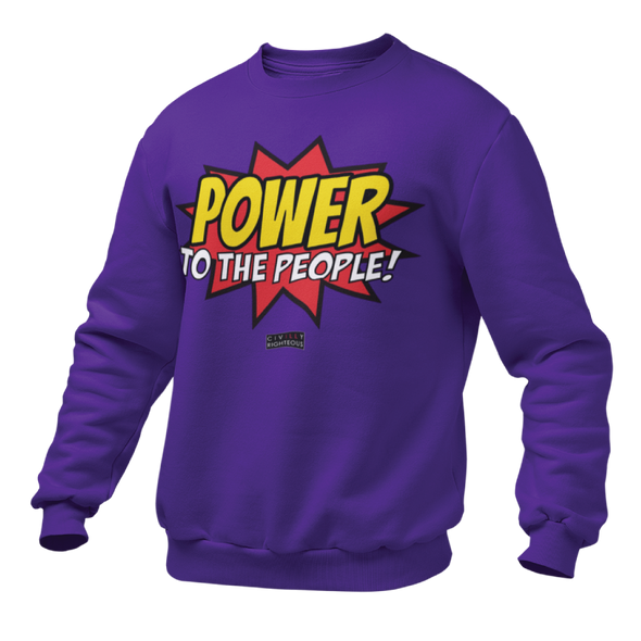 Power To The People! - Unisex Sweatshirt