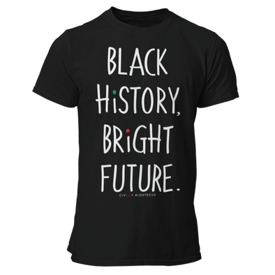 Black History, Bright Future - Unisex T Shirt