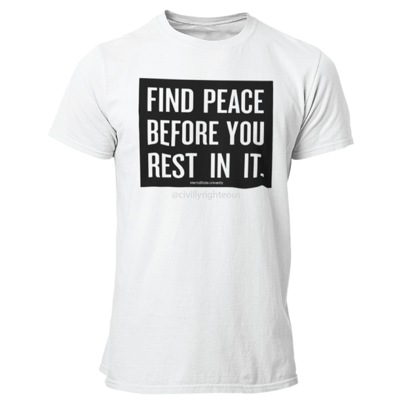 Find Peace - Unisex T Shirt