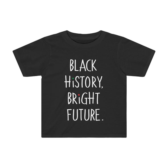 Black History, Bright Future - Toddlers T Shirt