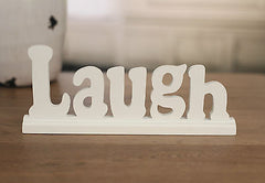 LAUGH Sign on Base Home Decor Words Gift 23cms White BRAND NEW