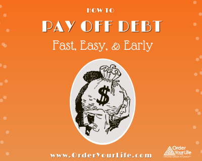 How to Pay Off Debt Fast, Easy, and Early