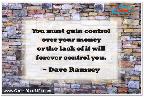 You must gain control over your money or the lack of it will forever control you. ~ Dave Ramsey