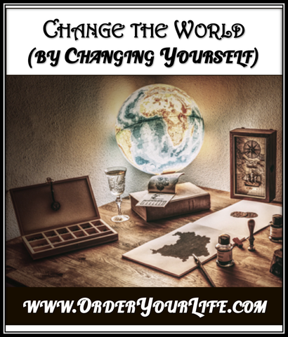 Change the World by Changing Yourself