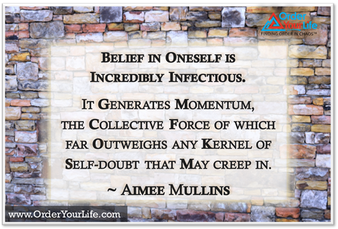 Belief in oneself is incredibly infectious. It generates momentum, the collective force of which far outweighs any kernel of self-doubt that may creep in. ~ Aimee Mullins