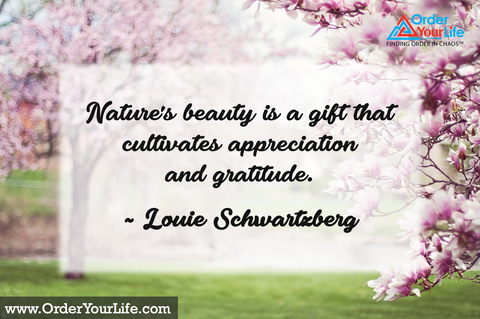 Nature's beauty is a gift that cultivates appreciation and gratitude. ~ Louie Schwartzberg