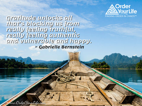 Gratitude unlocks all that's blocking us from really feeling truthful, really feeling authentic and vulnerable and happy. ~ Gabrielle Bernstein