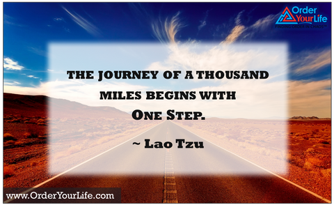 The journey of a thousand miles begins with one step. ~ Lao Tzu