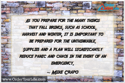 As you prepare for the many things that fall brings, such as school, harvest and winter, it is important to be prepared for the unthinkable. Supplies and a plan will significantly reduce panic and chaos in the event of an emergency. ~ Mike Crapo