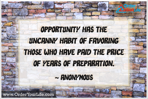 Opportunity has the uncanny habit of favoring those who have paid the price of years of preparation. ~ Anonymous